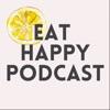 Eat Happy Podcast artwork
