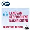 Langsam gesprochene Nachrichten | Audios | DW Deutsch lernen