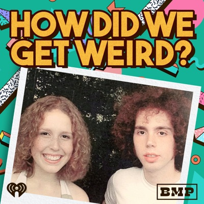 How Did We Get Weird with Vanessa Bayer and Jonah Bayer:Big Money Players Network and iHeartRadio