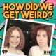 How Did We Get Weird with Vanessa Bayer and Jonah Bayer