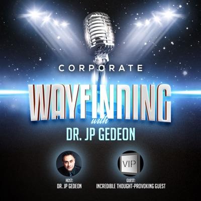 Corporate Wayfinding with Dr. JP Gedeon
