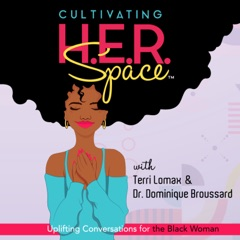 Cultivating H.E.R. Space: Uplifting Conversations for the Black Woman