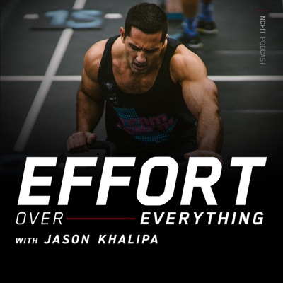 Effort Over Everything with Jason Khalipa:NCFIT Collective