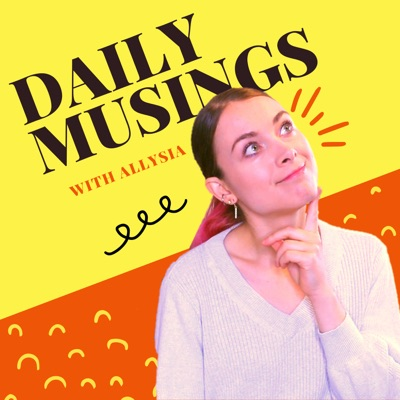 Daily Musings with Allysia