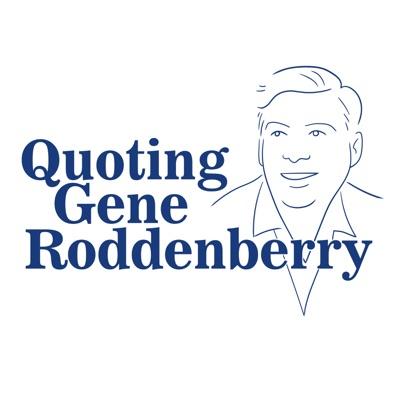 Quoting Gene Roddenberry