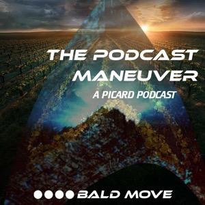 The Podcast Maneuver: A Picard Podcast