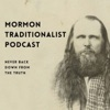 Mormon Traditionalist Podcast artwork