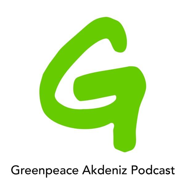 Greenpeace Akdeniz Podcast
