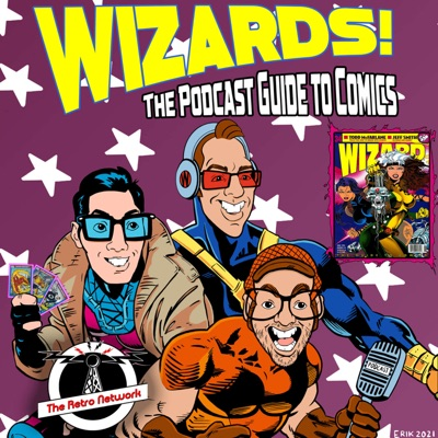 WIZARDS The Podcast Guide To Comics