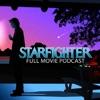 Starfighter Full Movie Podcast artwork