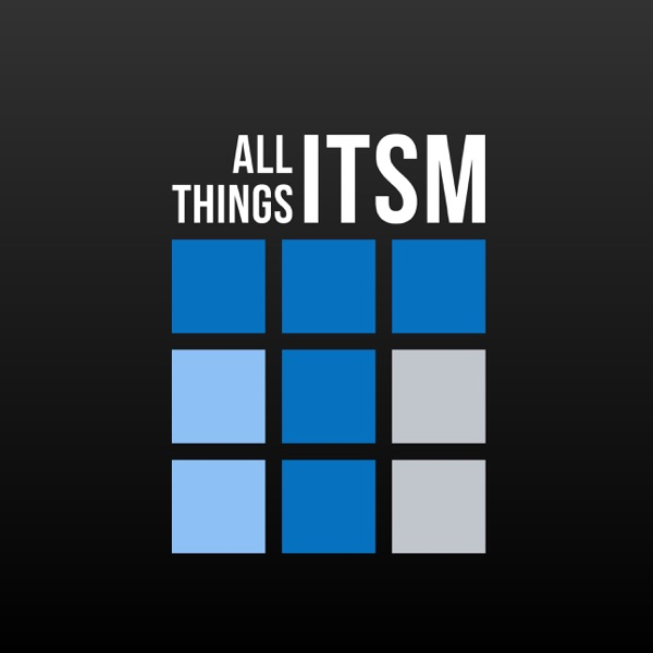 All Things ITSM Global Podcast