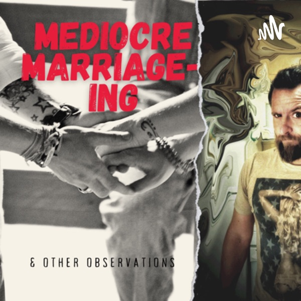 Mediocre Marriage-ing & Other Observations Artwork
