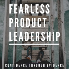 Fearless Product Leadership