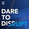 Dare to Disrupt artwork