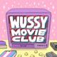 WUSSY Movie Club