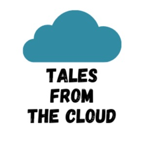 Tales from the Cloud