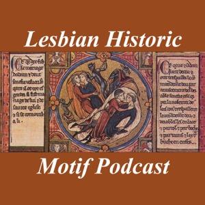 The Lesbian Historic Motif Podcast