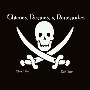 Thieves, Rogues, & Renegades