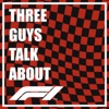 Three Guys Talk About F1 artwork