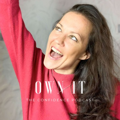 OWN IT The Confidence Podcast