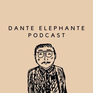Dante Elephante Podcast