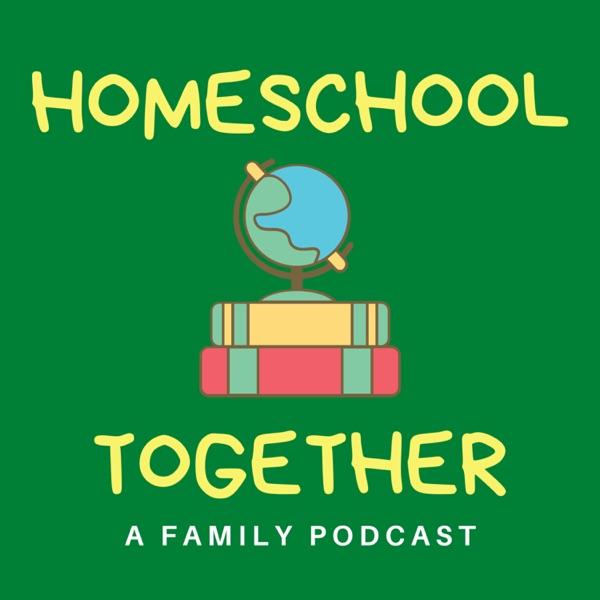 Homeschool Together Podcast Artwork