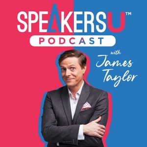SpeakersU Podcast with James Taylor