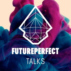 FUTUREPERFECT TALKS