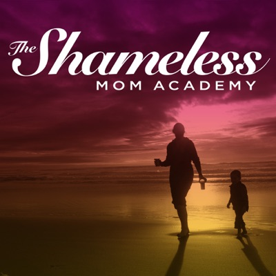 The Shameless Mom Academy:Sara Dean