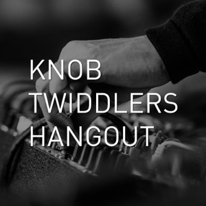 Knob Twiddlers Hangout