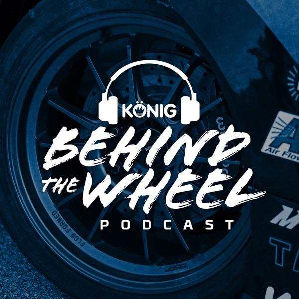 Konig - Behind The Wheel Podcast Artwork