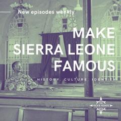 Make Sierra Leone Famous