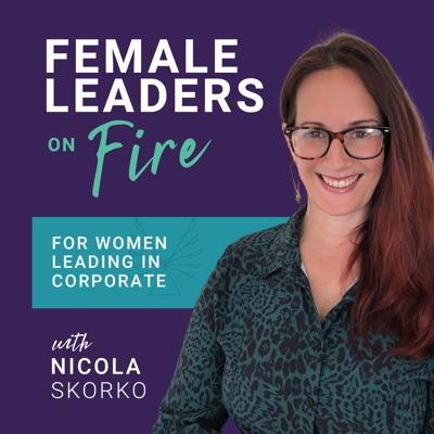 Female Leaders on Fire:Nicola Skorko
