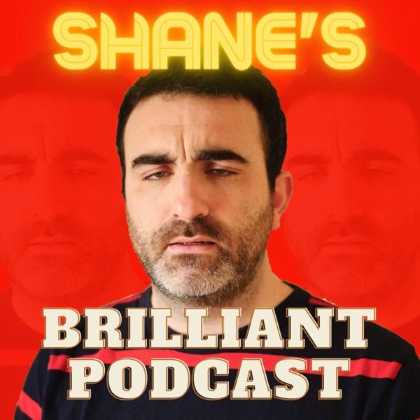 Shane's Brilliant Podcast Artwork