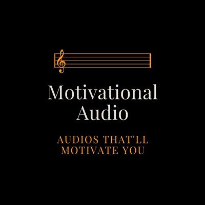 Motivational Audio:Motivational Speech