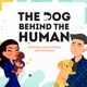 The Dog Behind The Human
