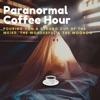 Paranormal Coffee Hour artwork