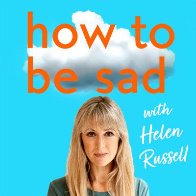 How To Be Sad with Helen Russell:Helen Russell