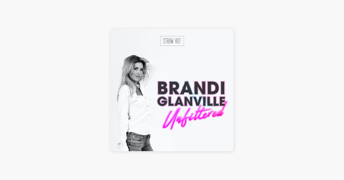 Brandi Glanville Unfiltered: All Guys Are Bad! w/ Rainie
