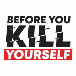 Before You Kill Yourself