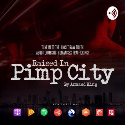 Raised in Pimp City