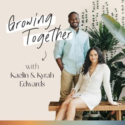 Growing Together with Kaelin & Kyrah Edwards:Kaelin and Kyrah Edwards