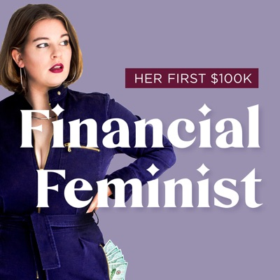 Financial Feminist:Her First $100K