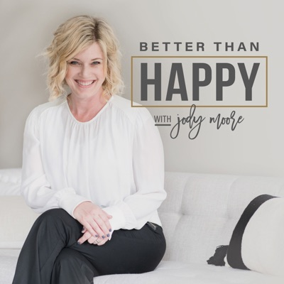 Better Than Happy:Jody Moore