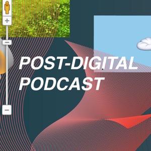 Post-Digital Podcast