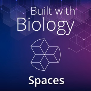 Built with Biology: Spaces