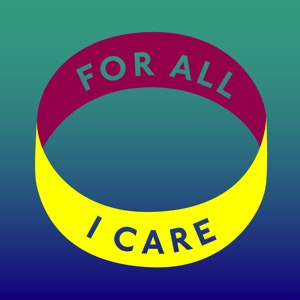 For All I Care