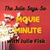 """""""Julie Says So"""" MOVIE MINUTE artwork"""