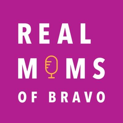 Real Moms of Bravo:Real Moms of Bravo