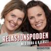 Relasjonspodden med Dora Thorhallsdottir & Kjersti Idem